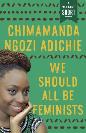 Book cover of We Should All Be Feminists by Chimamanda Ngozi Adichie, with a picture of the author