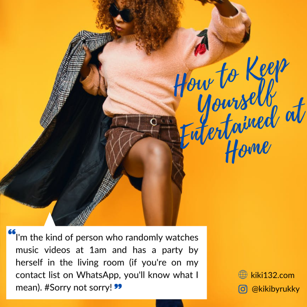Dark female wearing sunglasses and jacket, dancing with one hand and one leg up. Words written are How to Keep Yourself Entertained at Home