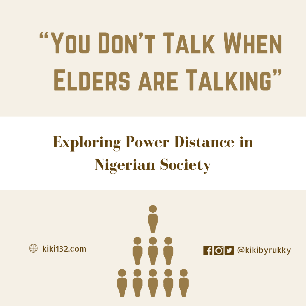You Don't Talk When Elders are Talking. Exploring Power Distance in Nigerian Society